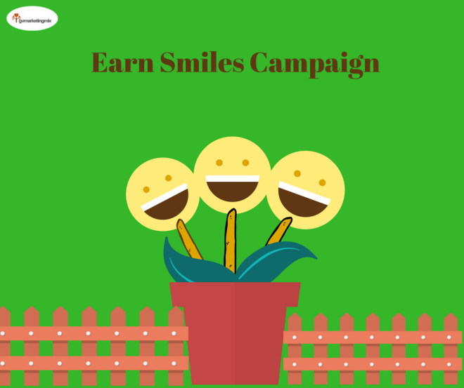 Earn Smiles Campaign